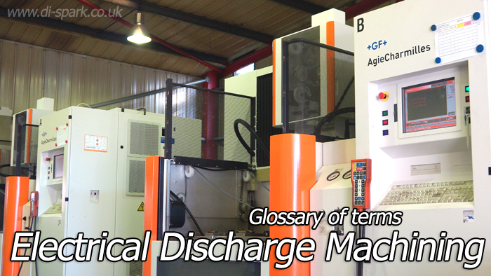 Electrical Discharge Machining Glossary: EDM Machining, Spark & Wire